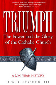 Triumph — The Power and the Glory of the Catholic Church